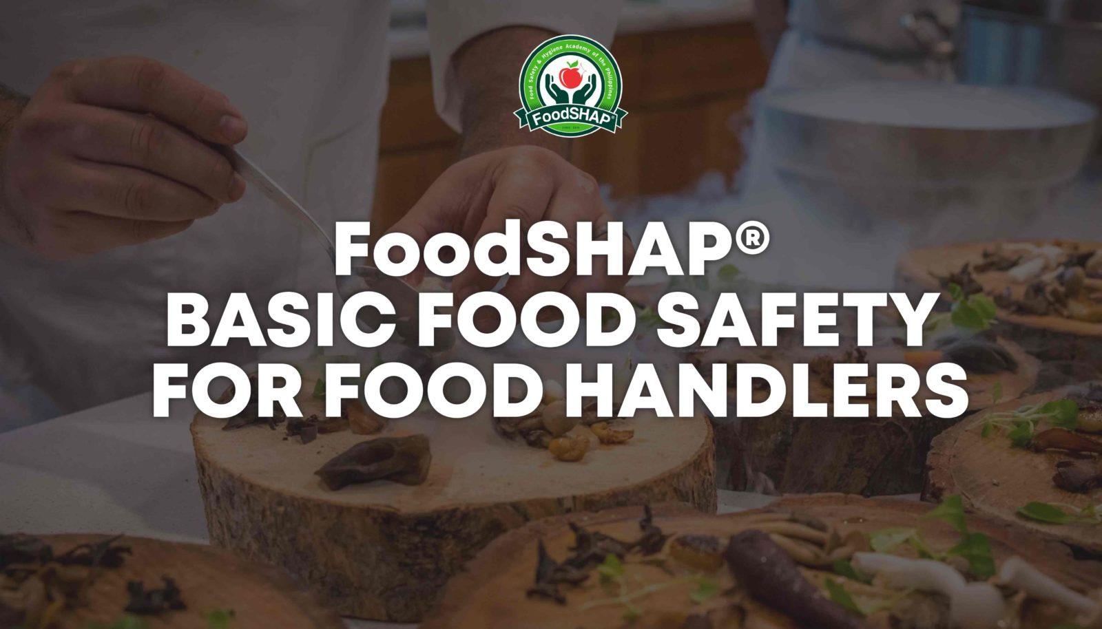 FoodSHAP® BASIC FOOD SAFETY (BFS) for Food Handlers