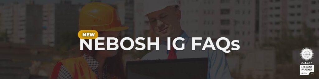 NEBOSH IGC FAQs